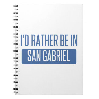 I'd rather be in San Gabriel Notebook