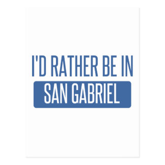 I'd rather be in San Gabriel Postcard