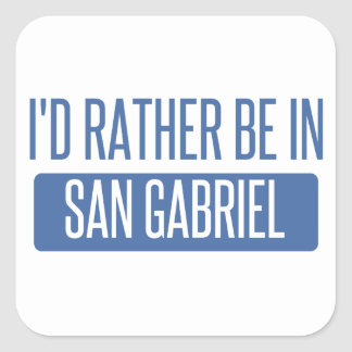 I'd rather be in San Gabriel Square Sticker