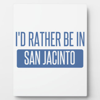 I'd rather be in San Jacinto Plaque
