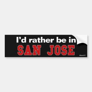 I'd Rather Be In San Jose Bumper Sticker