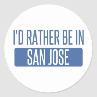 I'd rather be in San Jose Classic Round Sticker