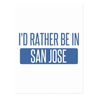 I'd rather be in San Jose Postcard