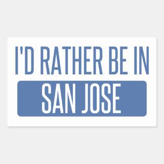 I'd rather be in San Jose Rectangular Sticker