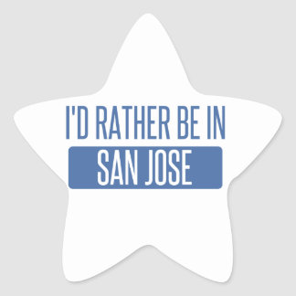 I'd rather be in San Jose Star Sticker