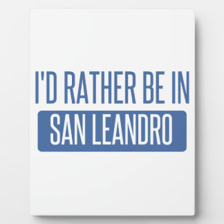 I'd rather be in San Leandro Plaque