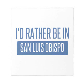 I'd rather be in San Luis Obispo Notepad