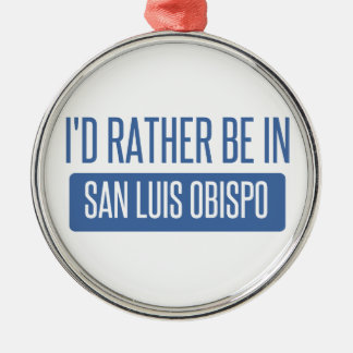 I'd rather be in San Luis Obispo Silver-Colored Round Decoration