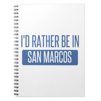 I'd rather be in San Marcos CA Notebooks