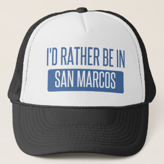 I'd rather be in San Marcos CA Trucker Hat