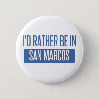 I'd rather be in San Marcos TX 6 Cm Round Badge