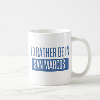 I'd rather be in San Marcos TX Coffee Mug