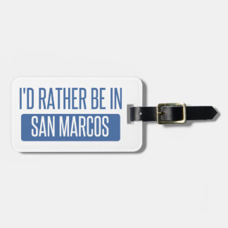 I'd rather be in San Marcos TX Luggage Tag