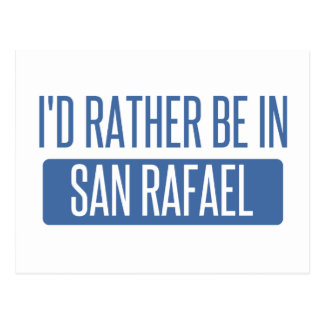 I'd rather be in San Rafael Postcard