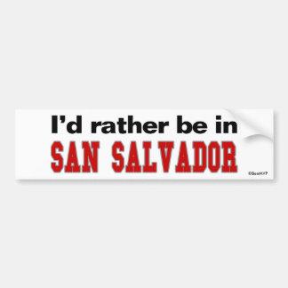 I'd Rather Be In San Salvador Bumper Sticker
