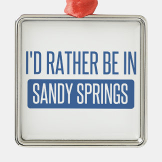 I'd rather be in Sandy Metal Ornament