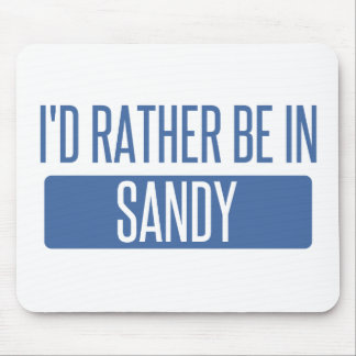 I'd rather be in Sandy Springs Mouse Pad