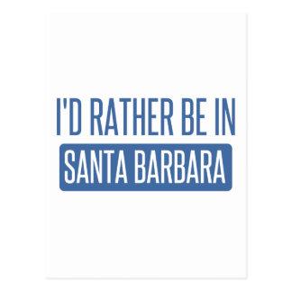 I'd rather be in Santa Barbara Postcard