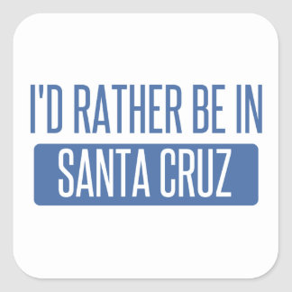I'd rather be in Santa Cruz Square Sticker