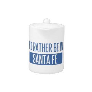 I'd rather be in Santa Fe