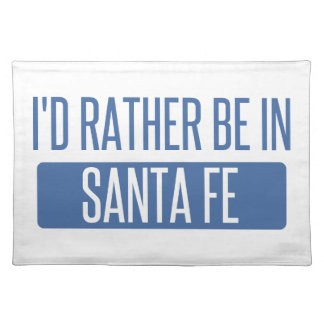 I'd rather be in Santa Fe Placemat