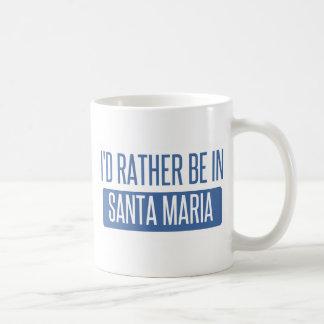I'd rather be in Santa Maria Coffee Mug