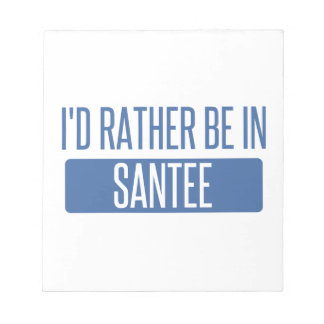 I'd rather be in Santee Notepad