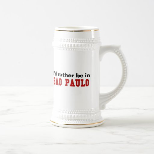 I'd Rather Be In Sao Paulo Coffee Mugs