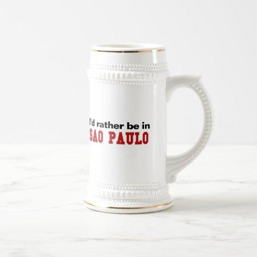 I'd Rather Be In Sao Paulo Coffee Mugs