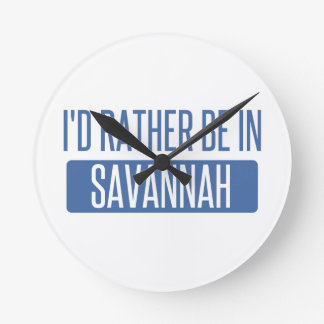 I'd rather be in Savannah Round Clock