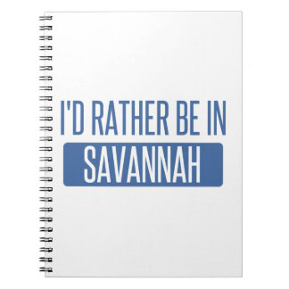 I'd rather be in Savannah Spiral Notebook