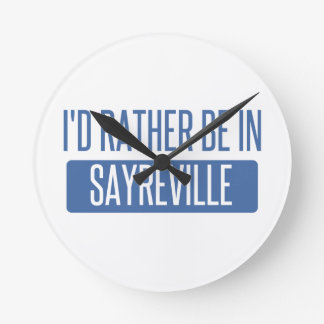 I'd rather be in Sayreville Round Clock