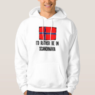 I'd Rather Be In Scandinavia Hoodie