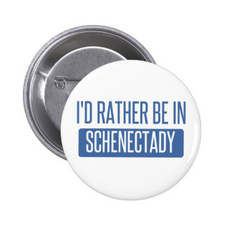 I'd rather be in Schenectady 6 Cm Round Badge