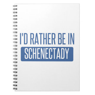 I'd rather be in Schenectady Note Books
