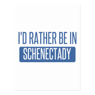 I'd rather be in Schenectady Postcard