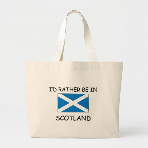 I'd rather be in Scotland Tote Bags