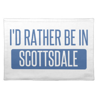 I'd rather be in Scottsdale Placemat