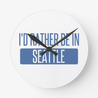 I'd rather be in Seattle Round Clock