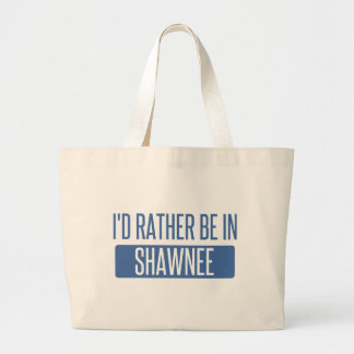 I'd rather be in Shawnee Large Tote Bag