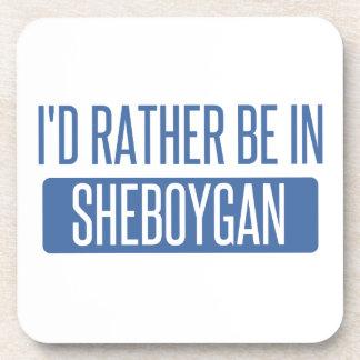 I'd rather be in Sheboygan Coaster