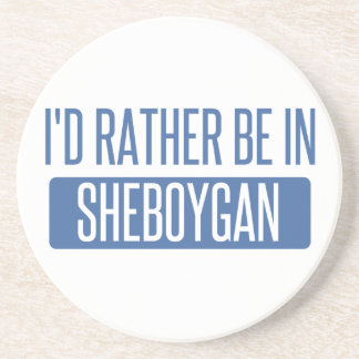 I'd rather be in Sheboygan Coaster