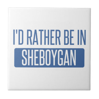 I'd rather be in Sheboygan Small Square Tile