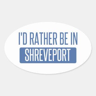 I'd rather be in Shreveport Oval Sticker