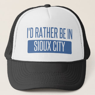 I'd rather be in Sioux City Trucker Hat