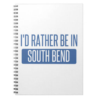 I'd rather be in South Bend Spiral Notebook