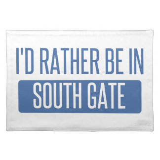 I'd rather be in South Gate Placemat