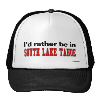 I'd Rather Be In South Lake Tahoe Trucker Hat