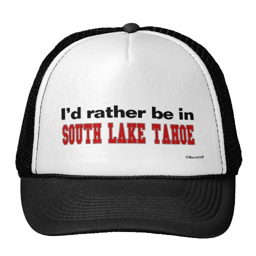 I'd Rather Be In South Lake Tahoe Mesh Hat