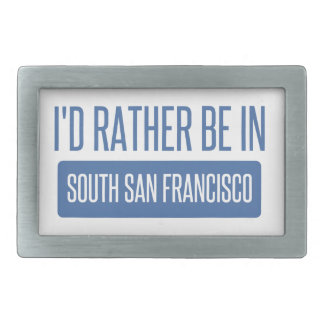I'd rather be in South San Francisco Belt Buckle